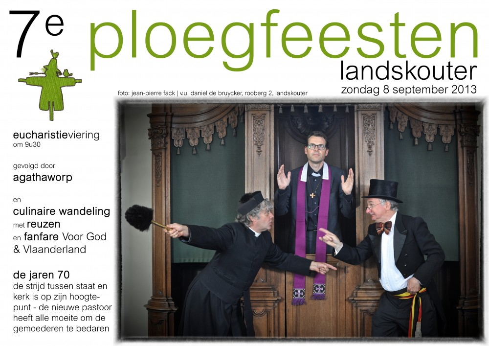 de affiche van de Ploegfeesten anno 2013: de rivaliteit tussen de burgemeester en de oude pastoor loopt hoog op. Ook de nieuwe pastoor kan ze niet verzoenen en is de wanhoop nabij...